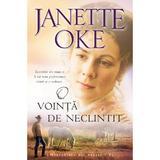 O Vointa De Neclintit - Janette Oke, editura Casa Cartii