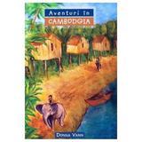 Aventuri in Cambodgia - Donna Vann, editura Casa Cartii