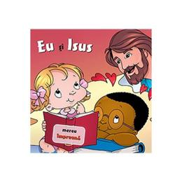 Eu si Isus: Mereu impreuna, editura Casa Cartii