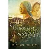 Culoarea sufletului - Michael Phillips, editura Casa Cartii