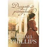 Dragoste primejduita - Michael Phillips, editura Casa Cartii