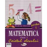 Matematica Cls 1 Caiet Partea I - Rodica Chiran, editura Aramis