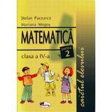 Matematica - Clasa 4. Partea 2 - Caietul elevului - Stefan Pacerca, Mariana Mogos, editura Aramis