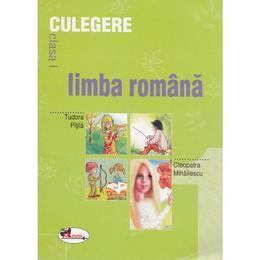 Limba romana culegere cls I - Tudora Pitila, Cleopatra Mihailescu, editura Aramis