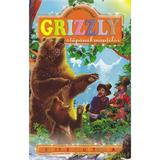 Grizzly, Stapamul Muntilor - James Oliver Curwood