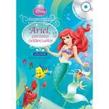 Disney - Ariel, Printesa Adancurilor (Carte + Cd Audio. Lectura: Stela Popescu), editura Litera