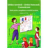 Limba romana. Limba franceza - Clasa 6 - Teste pentru pregatirea evaluarii scolare, editura Nomina