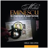 Mihai Eminescu in filatelia si cartofilia universala - Constantin Gh. Ciobanu, editura Stiinta