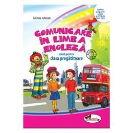 Comunicare in limba engleza caiet clasa pregatitoare - Cristina Johnson, editura Aramis