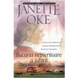 Bucuria Nepieritoare A Iubirii - Janette Oke