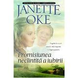 Promisiunea neclinitita a iubirii - Janette Oke, editura Casa Cartii