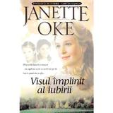 Visul implinit al iubirii - Janette Oke, editura Casa Cartii
