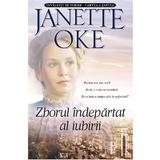 Zborul indepartat al iubirii - Janette Oke, editura Casa Cartii