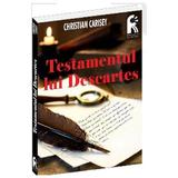 Testamentul lui Descartes - Christian Carisey, editura Leader Human Resources