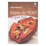 Retete De Post Cu Gust Bun - Carmen Monmarche, editura Leader Human Resources