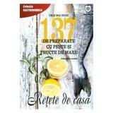 Cele Mai Bune 137 De Preparate Cu Peste Si Fructe De Mare - Valentina Iordan, editura Leader Human Resources