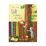 Luli si casuta din copac - Iulia Iordan, Cristiana Radu, editura Cartea Copiilor