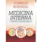 Medicina interna pentru cadre medii - Corneliu Borundel, editura All