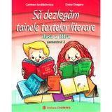 Sa dezlegam tainele textelor literare - Clasa 3. Semestrul 2 (I) - Carmen Iordachescu, Dana Dogaru, editura Carminis
