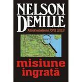 Misiune ingrata - Nelson Demille, editura Lider