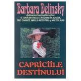 Capriciile destinului - Barbara Delinsky, editura Orizonturi