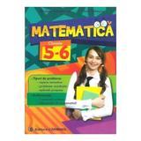Matematica cls 5-6 - Nicolae Ivaschescu, Ion Patrascu, editura Carminis