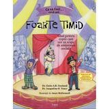 Ce sa faci... cand esti foarte timid - Claire A.B. Freeland, Jacqueline B. Toner, editura Trei