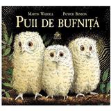 Puii de bufnita - Martin Waddell, Patrick Benson, editura Cartea Copiilor