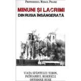 Minuni si lacrimi din Rusia insangerata - Protoiereul Mihail Polski, editura Areopag