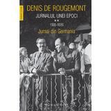 Jurnalul unei epoci Vol.2: 1935-1936 - Denis de Rougemont, editura Humanitas