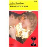 Dragoste si ura - Alice Harrison, editura Alcris