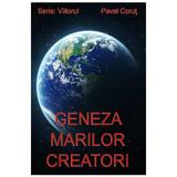 Geneza marilor creatori - Pavel Corut, editura Corut Pavel