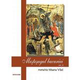 Mestesugul bucuriei vol. 2 - Monahia Siluana Vlad, editura Doxologia