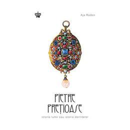 Pietre pretioase - Aja Raden, editura Baroque Books & Arts