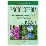 Enciclopedia Plantelor Medicinale Cultivate Din Romania - Mihaela Temelie, editura Rovimed