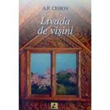 Livada de visini - A. P. Cehov, editura Agora