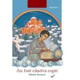 Au fost candva copii: Sfantul Nectarie - Ana Iacov, editura Egumenita