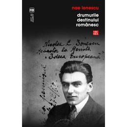 Drumurile destinului romanesc - Nae Ionescu, editura Vremea