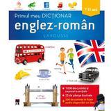 Primul Meu Dictionar EngleZ-Roman 7-11 Ani (larousse)
