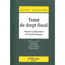 Tratat De Drept Fiscal Vol.2: Drept Fiscal Al Uniunii Europene - Radu Bufan, Jacques Malherbe