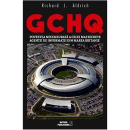 GCHQ - Richard J. Aldrich, editura Meteor Press