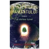 In interiorul Pamantului: Al doilea tunel - Radu Cinamar , editura Daksha