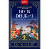 Destin Deturnat - Tamim Ansary