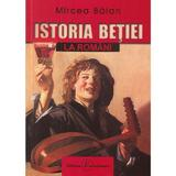 Istoria betiei la romani - Mircea Balan, editura Eurostampa