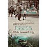 Barbatul care aduce fericirea - Catalin Dorian Florescu