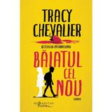 Baiatul cel nou - Tracy Chevalier, editura Humanitas