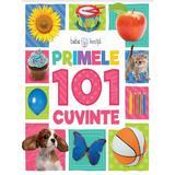 Primele 101 cuvinte (Bebe invata), editura Litera