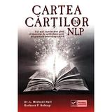 Cartea cartilor in NLP - Dr. L. Michael Hall, Barbara P. Belnap, editura Vidia
