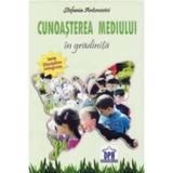 Cunoasterea mediului in gradinita - Stefania Antonovici, editura Didactica Publishing House