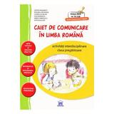 Caiet de comunicare in limba romana Clasa pregatitoare - Stefan Pacearca, Roxana Gheorghe, editura Didactica Publishing House